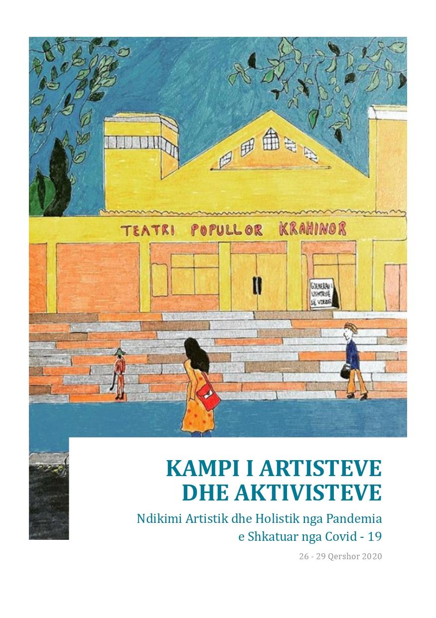 KAMPI I ARTISTEVE DHE AKTIVISTEVE Ndikimi Artistik dhe Holistik nga Pandemia e Shkatuar nga Covid – 19